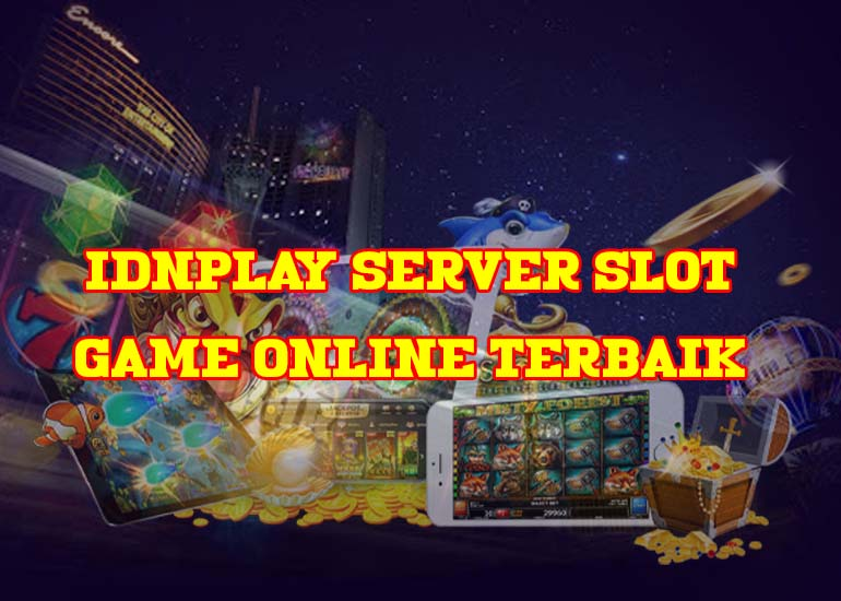 Idnplay Server Slot Game Online Terbaik